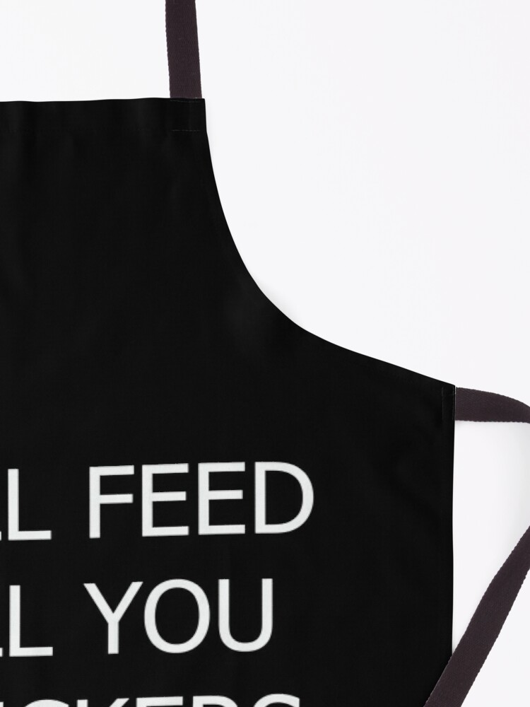 Alternate view of i'll feed all you apron Apron