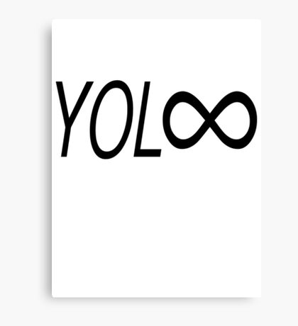 YOL∞ / You Only Live Forever Canvas Print