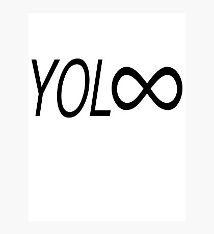 YOL∞ / You Only Live Forever Photographic Print