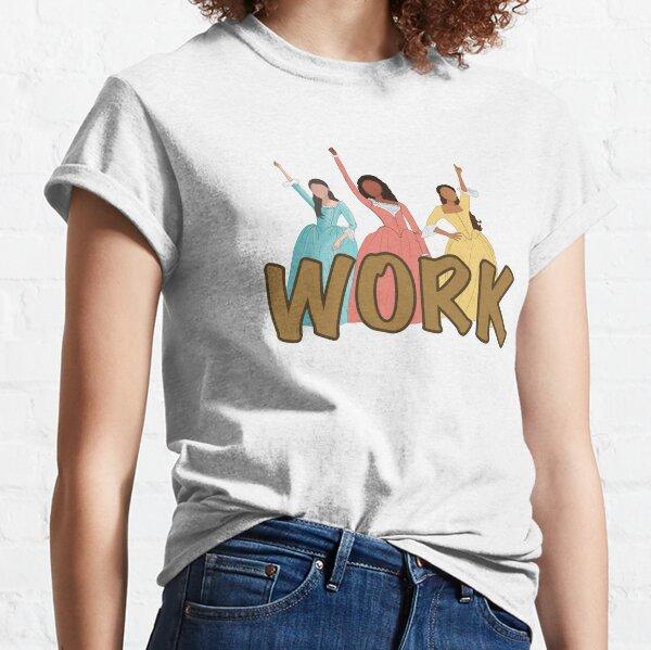 Work! Classic T-Shirt