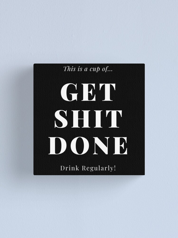 Alternate view of TheCoffeeCupLife: Cup of Get Shit Done Canvas Print
