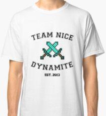 Team Nice Dynamite Classic T-Shirt