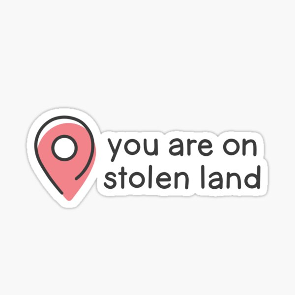 You Are On Stolen Land Sticker