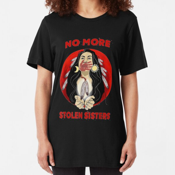 Native Americans No More Stolen Sisters Slim Fit T-Shirt