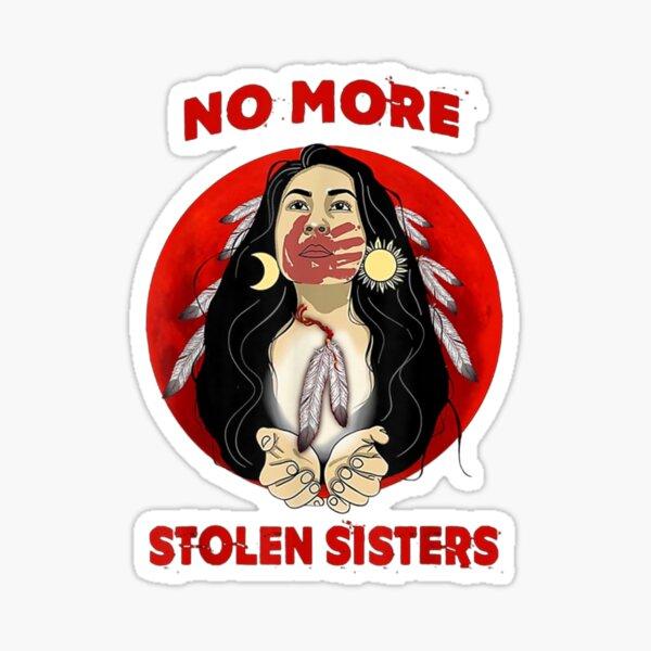Native Americans No More Stolen Sisters Sticker