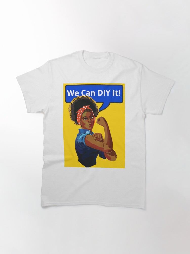 Alternate view of We Can DIY It Design for Crafters and Creators - Black Girl Magic in Yellow Classic T-Shirt