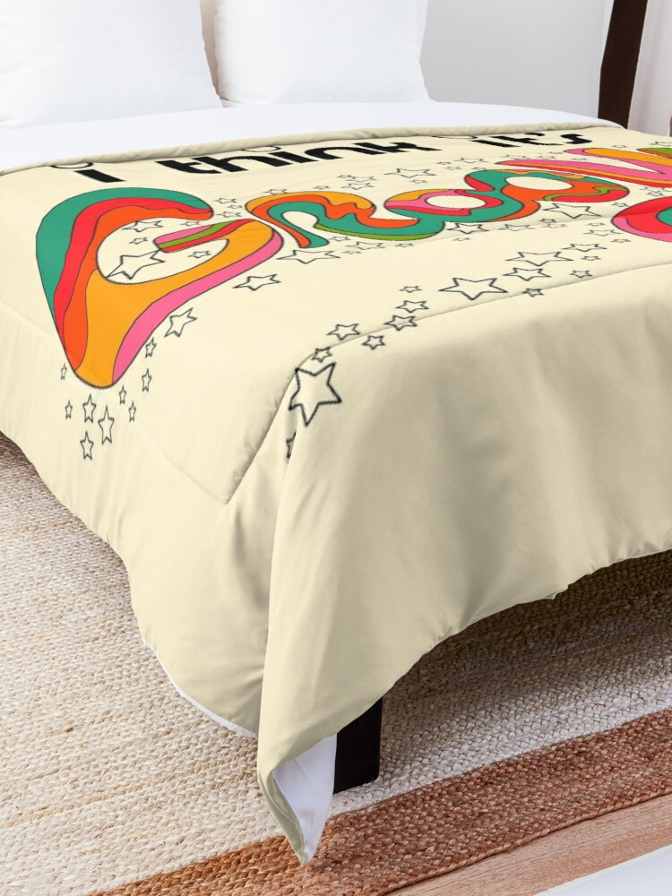 Alternate view of I think it's groovy Comforter