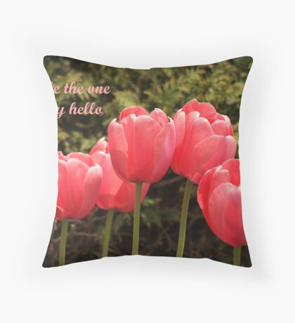 I'll be the one to say hello Throw Pillow