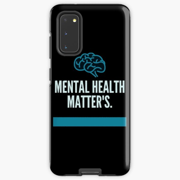 MENTAL HEALTH MATTERS  Samsung Galaxy Tough Case