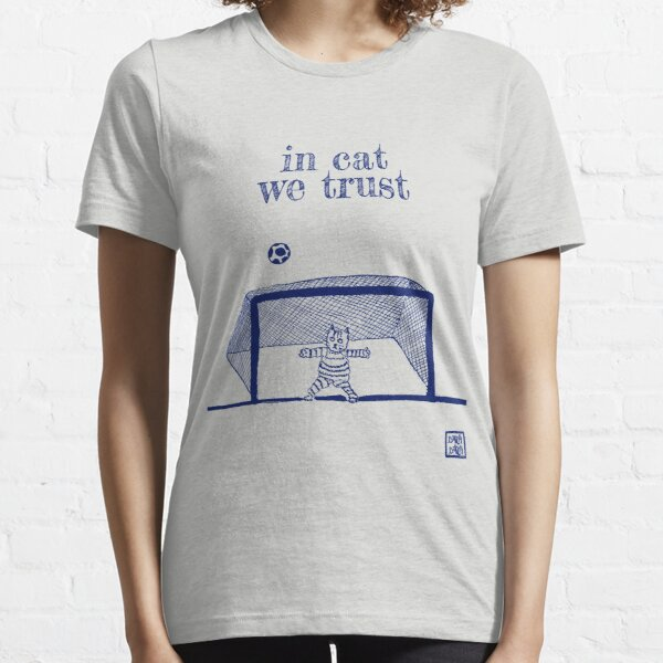 In cat we trust Essential T-Shirt