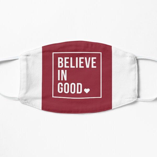 BELIEVE IN GOOD Mask