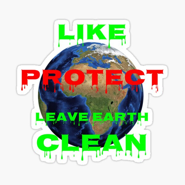 LIKE-PROTECT-LEAVE EARTH CLEAN  Sticker