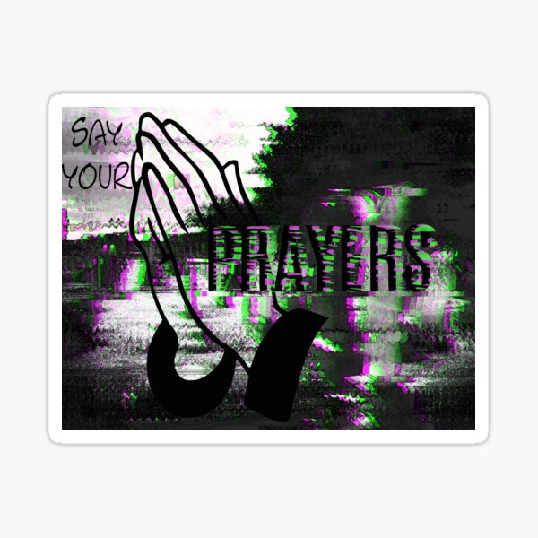 Say Your Prayer Sticker