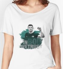 """Brian O'Driscoll   """"In BOD we trust."""" Women's Relaxed Fit T-Shirt"""