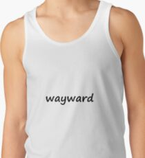 Wayward tee Tank Top