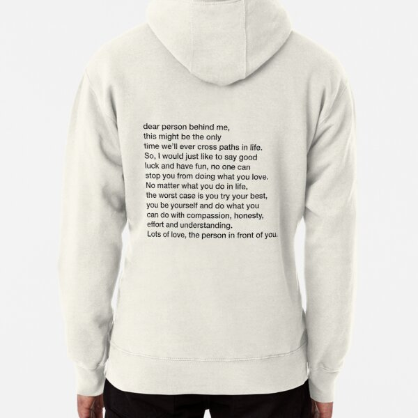 dear person behind me T-shirt Pullover Hoodie