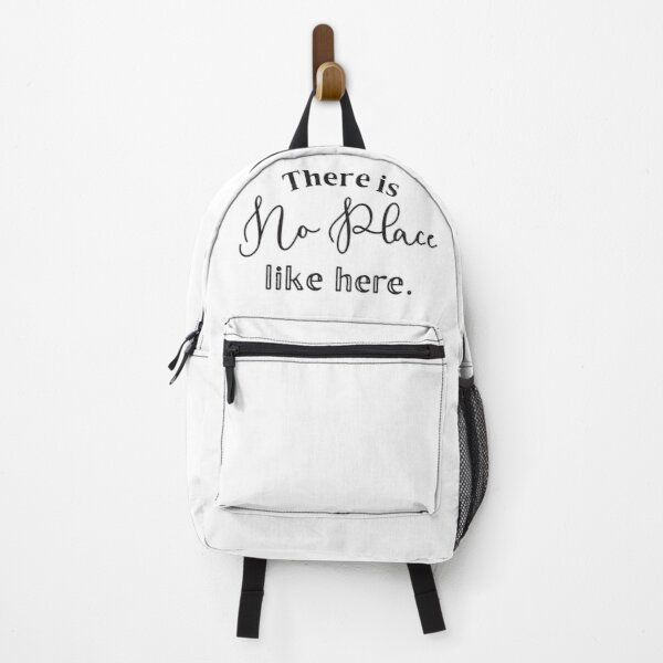 There is no place like here Backpack