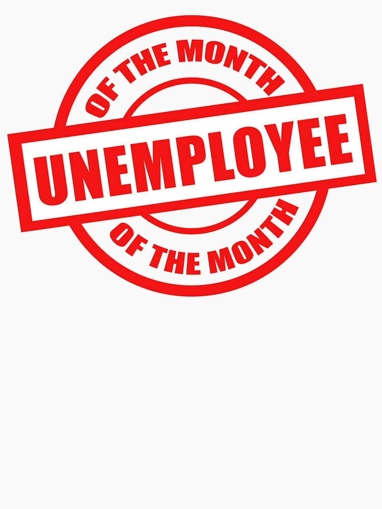 Unemployee of the month by solofriendly