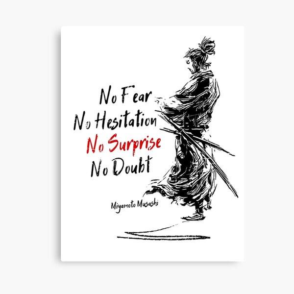 No fear No hesitation No surprise No doubt (Miyamoto Musashi) Canvas Print