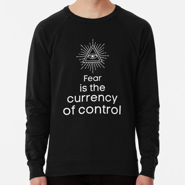 Fear is their currency (dark colour version) Lightweight Sweatshirt