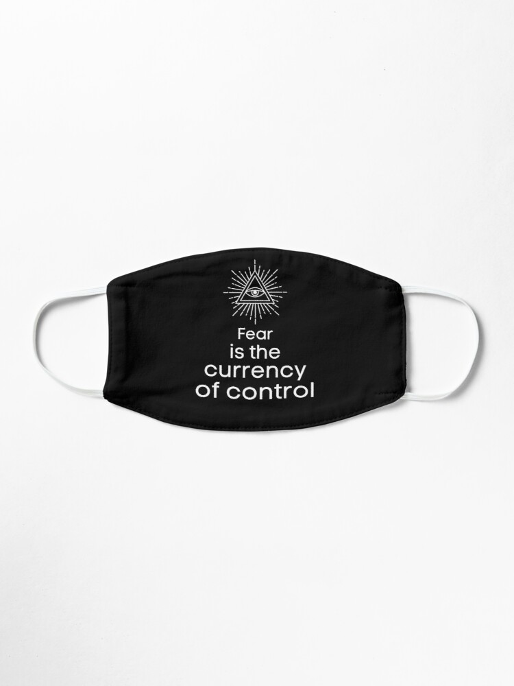 Alternate view of Fear is their currency (dark colour version) Mask