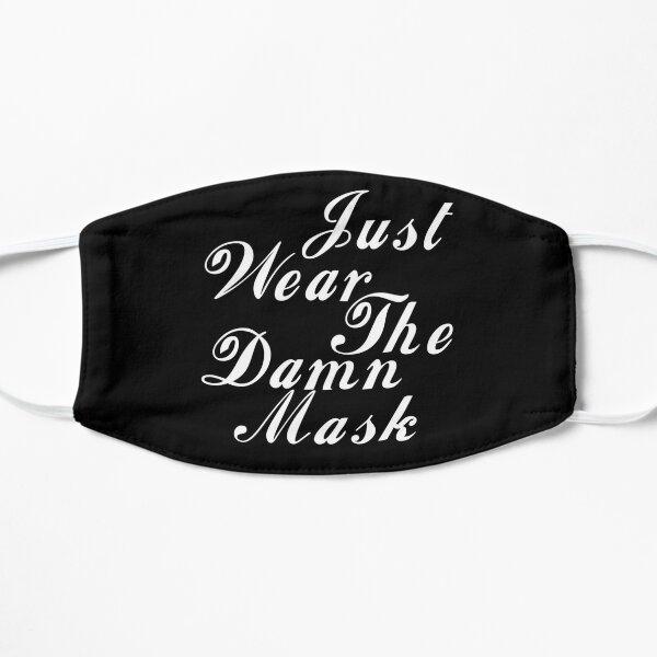 just wear the damn mask  Mask