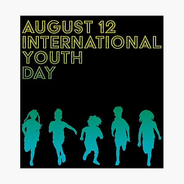 International Youth Day August 12 Photographic Print