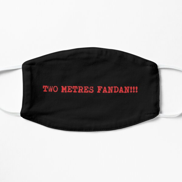Two Metres Fandan!!! Mask