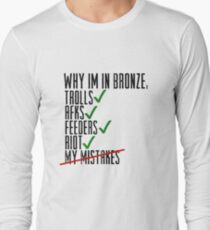 Why Im In Bronze Long Sleeve T-Shirt