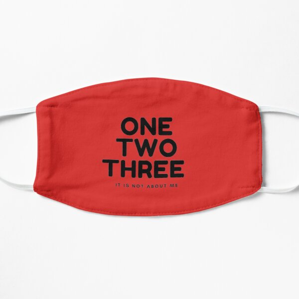 One Two Three Not About Me Mask