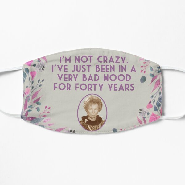 Ouiser Steel Magnolias Not Crazy Bad Mood 40 Years Movie Quote V3 Mask