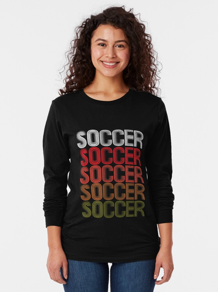 Alternate view of Soccer Football Striker Midfielder Winger Forward. Long Sleeve T-Shirt