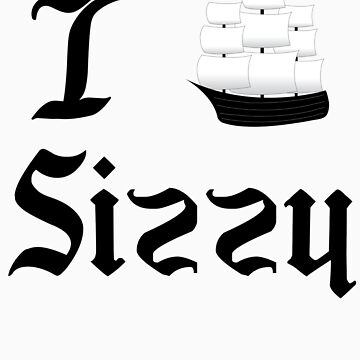 I Ship Sizzy by SpiffyByDesign