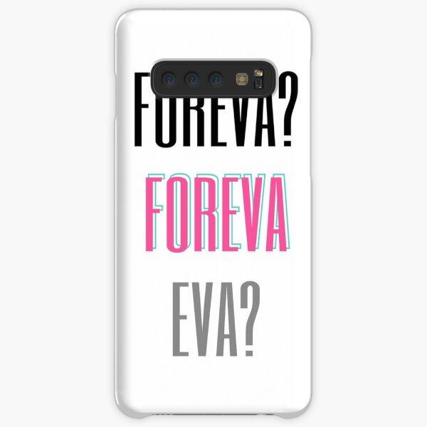 FOREVA? FOREVA EVA? Samsung Galaxy Snap Case