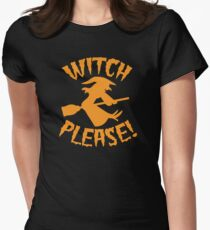 WITCH PLEASE! T-Shirt