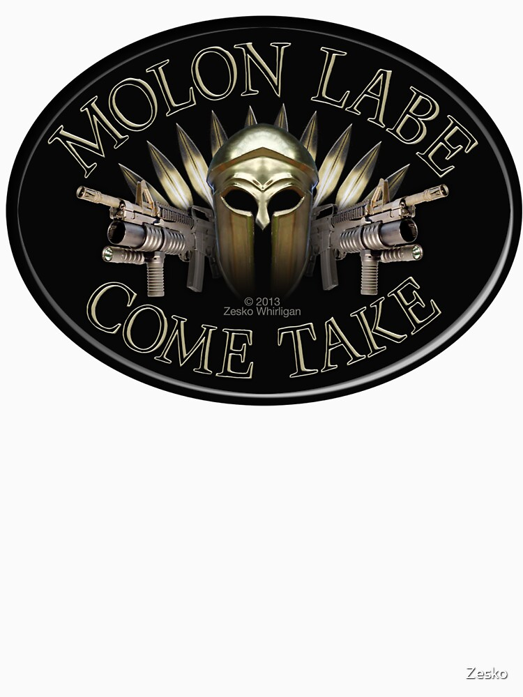 Molon Labe Come Take by Zesko