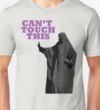 Can't Touch This Unisex T-Shirt