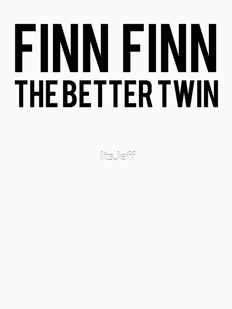 Finn Finn - The Better Twin | Unisex T-Shirt