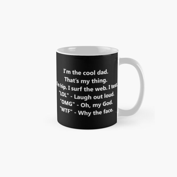 I'm the cool dad. Phil Dunphy Funny Quote Classic Mug