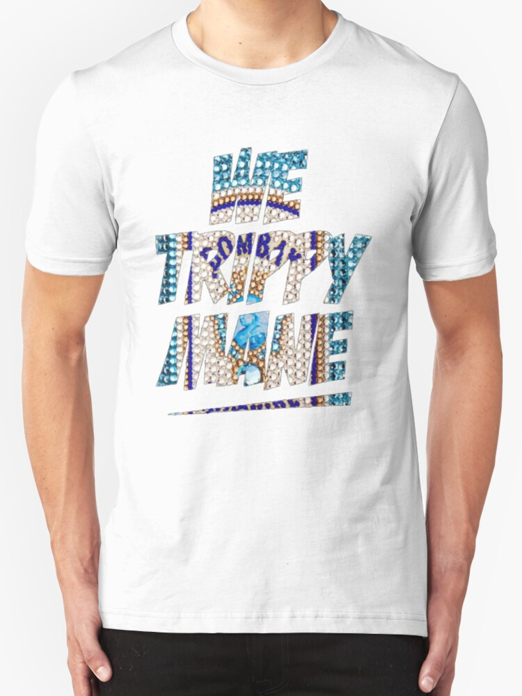 """""""We Trippy Mane"""" T-Shirts & Hoodies by Top Tees 