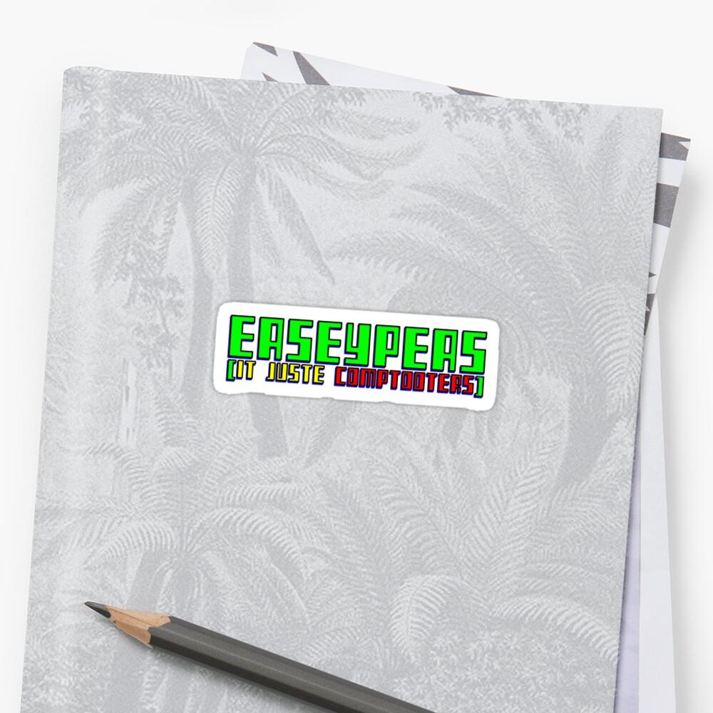 EASEYPEAS - IT JUSTE COMPTOOTERS by HauntedBox