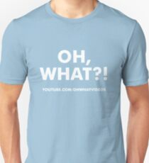 Oh, What?! Comedy Show Unisex T-Shirt