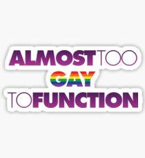 Pegatina Casi demasiado gay para funcionar
