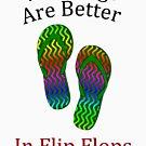Weddings Are Better In Flip Flops by pjwuebker