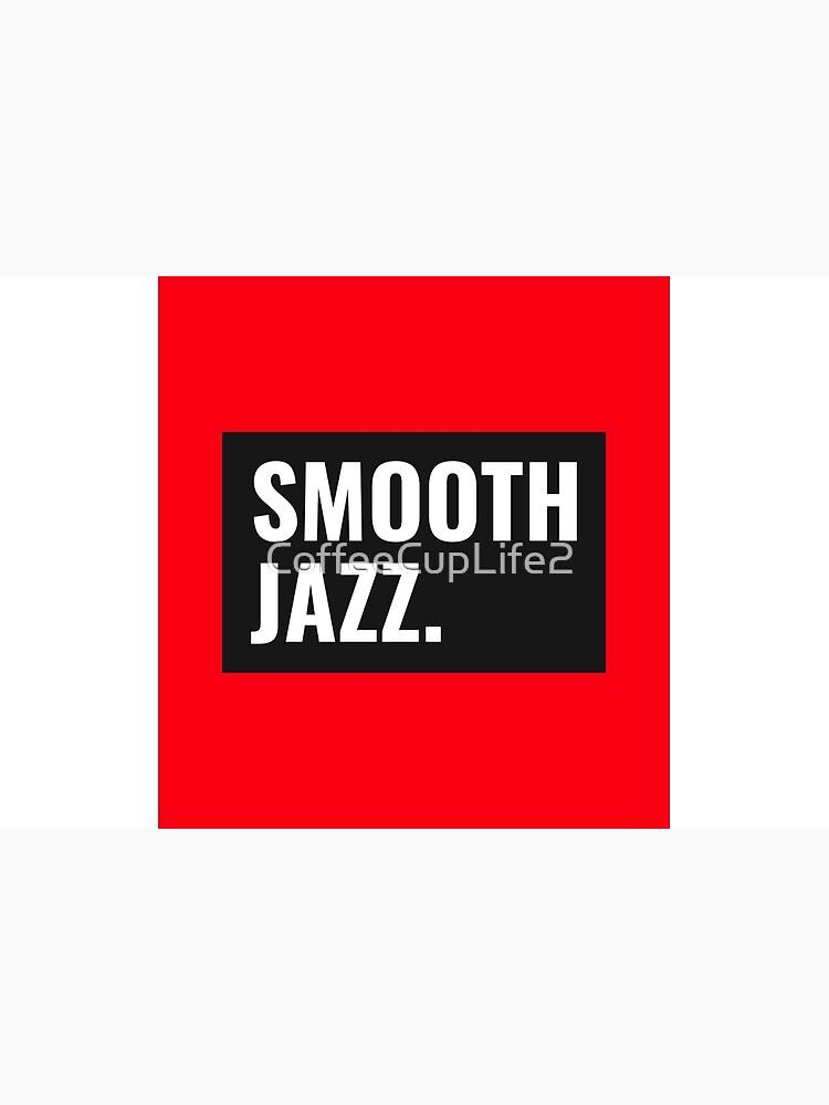 TheCoffeeCupLife: Smooth Jazz by CoffeeCupLife2