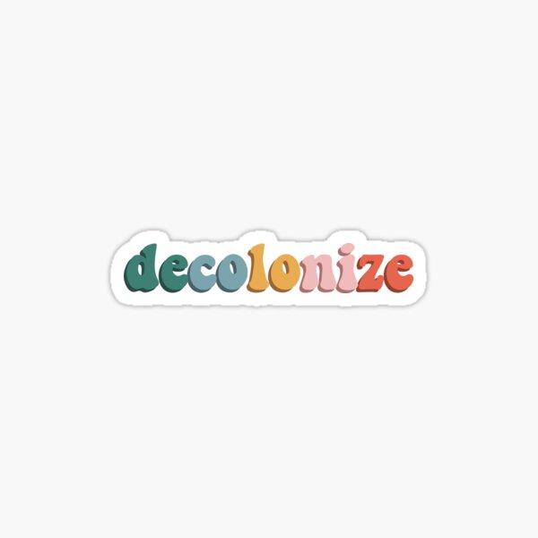 Decolonize  Sticker