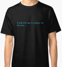 a long time ago in a galaxy far,far away.... (back) Classic T-Shirt