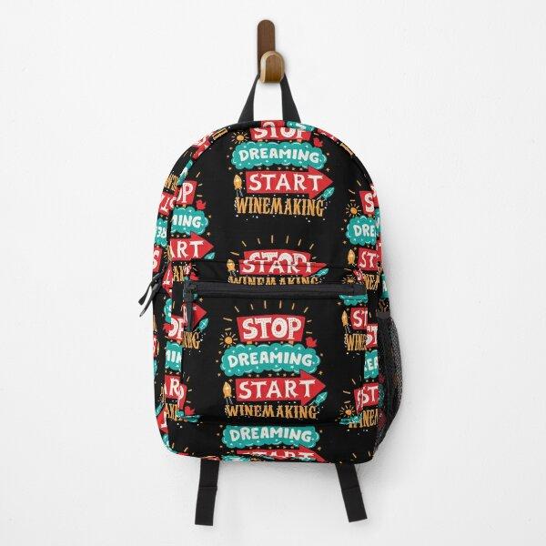 Stop Dreaming Start Winemaking Backpack