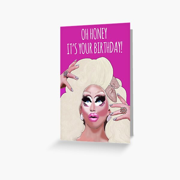 """""""Oh Honey! It's your Birthday!"""" Trixie Mattell birthday card Greeting Card"""
