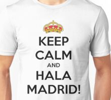 Keep calm and Hala Madrid! Unisex T-Shirt